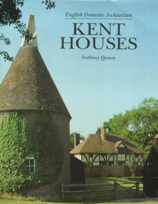 Image for Kent Houses: English Domestic Architecture