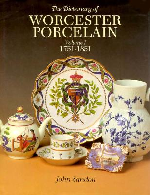 Image for The Dictionary of Worcester Porcelain Volume I 1751-1851