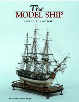 Image for The Model Ship: Her role in History