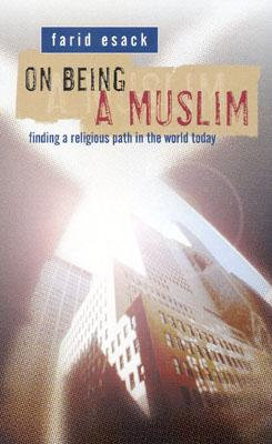 Image for ON BEING A MUSLIM: Finding a Religious Path in the