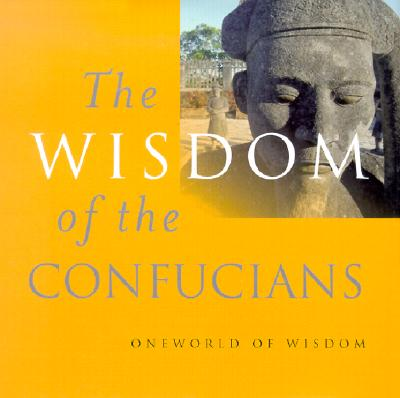 Image for Wisdom of the Confucians (Oneworld of Wisdom)