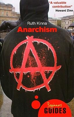 Anarchism: A Beginner's Guide (Beginner's Guides), Kinna, Ruth