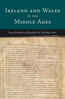 Ireland and Wales in the Middle Ages, Jankulak, Karen and J. Wooding (ed)