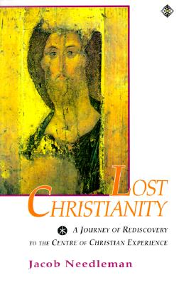 Image for Lost Christianity: A Journey of Rediscovery to the Center of Christian Experience (Element Classic)