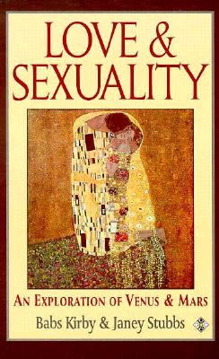 Image for Love and Sexuality: An Exploration of Venus & Mars