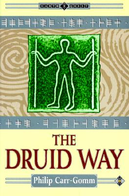Image for The Druid Way: A Journey Through an Ancient Landscape