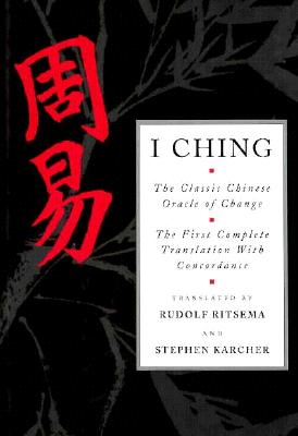 Image for I Ching: The Classic Chinese Oracle of Change : The First Complete Translation With Concordance