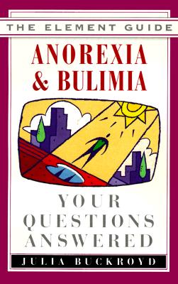 Image for Anorexia & Bulimia: Your Questions Answered (Element Guide Series)