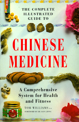 Image for The Complete Illustrated Guide to Chinese Medicine: A Comprehensive System for Health and Fitness