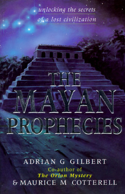 Image for The Mayan Prophecies : Unlocking the Secrets of a Lost Civilization