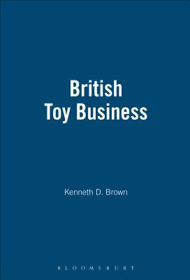 Image for The British Toy Business: A History since 1700