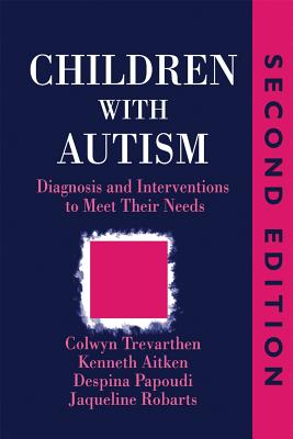 Image for Children with Autism: Diagnosis and Intervention to Meet Their Needs