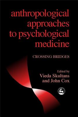 Image for Anthropological Approaches to Psychological Medicine: Crossing Bridges