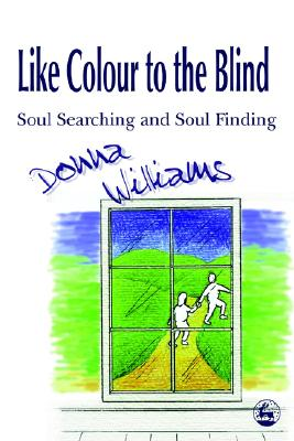 Image for Like Colour to the Blind: Soul Searching and Soul Finding
