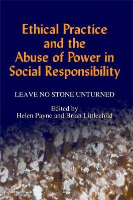 Image for Ethical Practice and the Abuse of Power in Social Responsibility: Leave No Stone Unturned