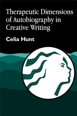 THERAPEUTIC DIMENSIONS OF AUTOBIOGRAPHY IN CREATIVE WRITING, HUNT, CELIA