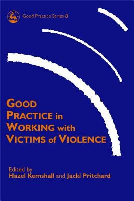 Image for Good Practice in Working with Victims of Violence (Good Practice Series, 8)