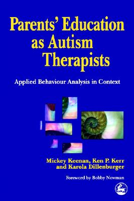 Image for Parents' Education as Autism Therapists: Applied Behaviour Analysis in Context