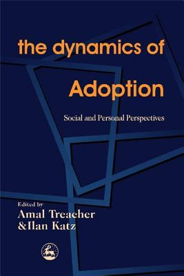 Image for The Dynamics of Adoption: Social and Personal Perspectives