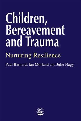 Image for Children, Bereavement and Trauma