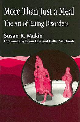 Image for More Than Just a Meal: The Art of Eating Disorders