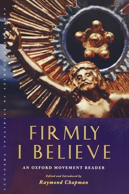 Firmly I Believe (Canterbury Studies in Spiritual Theology), Chapman, Raymond