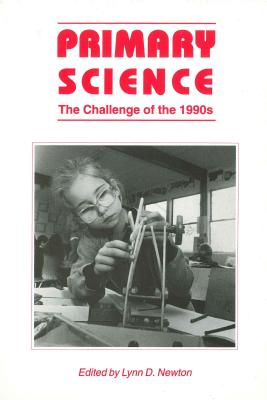 Image for Primary Science: The Challenge of the 1990s