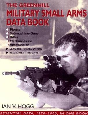 Image for GREENHILL MILITARY SMALL ARMS DATA BOOK