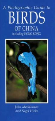 Image for A Photographic Guide to Birds of China Including Hong Kong (Photoguides)