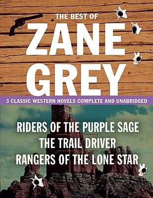Image for The Best of Zane Grey: 3 Classic Western Novels Complete and Unabridged