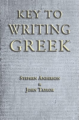 Key to Writing Greek, Taylor, John; Anderson, Stephen