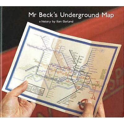 Mr. Beck's Underground Map: A History, Garland, Ken