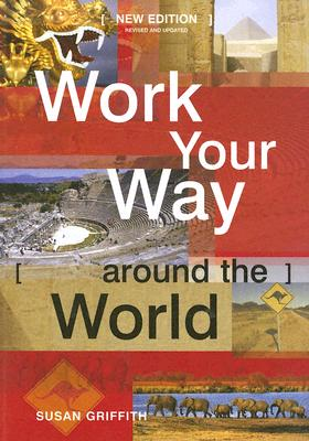 Work Your Way Around the World, 12th, Griffith, Susan
