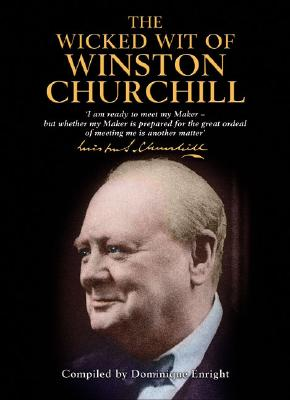 Image for The Wicked Wit Of Winston Churchill