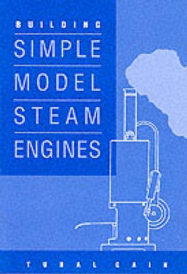Building Simple Model Steam Engines, Tubal Cain
