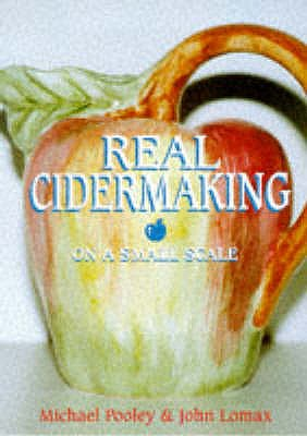 Real Cidermaking on a Small Scale, Michael Pooley