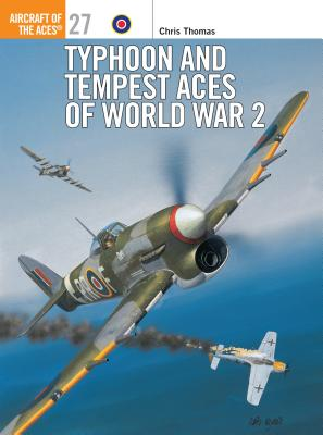 Image for Typhoon and Tempest Aces of World War 2 (Osprey Aircraft of the Aces No 27)