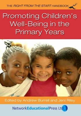 Image for Promoting Children's Well-being in the Primary Years (Right from the Start)