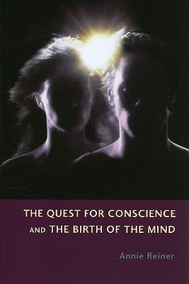 Image for The Quest for Conscience and the Birth of the Mind