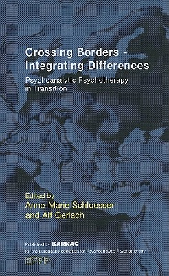 Image for Crossing Borders - Integrating Differences: Psychoanalytic Psychotherapy in Transition (EFPP Series (European Federation for Psychoanalytic Psychotherapy))