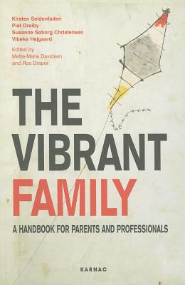 Image for The Vibrant Family: A Handbook for Parents and Professionals (Systemic Thinking and Practice Series)