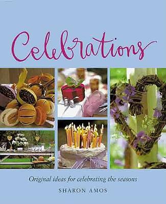 Image for Celebrations: Original Ideas for Celebrating the Seasons