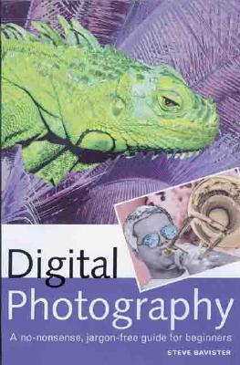 Image for Digital Photography: A No-Nonsense, Jargon-Free Guide for Beginners
