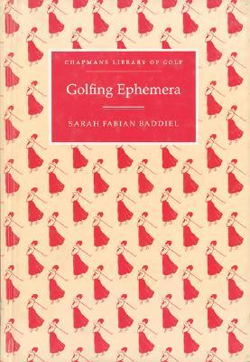 Image for Golfing Ephemera (Chapman's Library of Golf)