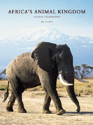 Image for Africa's Animal Kingdom: A Visual Celebration