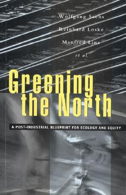 Image for Greening the North: A Post-Industial Blueprint for Ecology and Equity