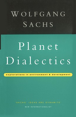 Image for Planet Dialectics: Explorations in Environment and Development (Critique Influence Change)