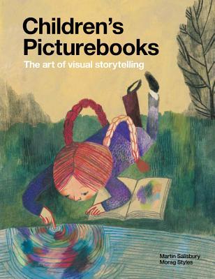 Children's Picturebooks: The Art of Visual Storytelling, Salisbury, Martin; Styles, Morag