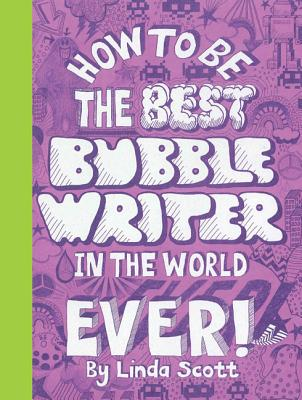 Image for How to be the Best Bubblewriter in the World Ever