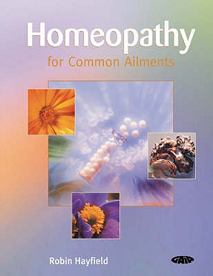 Homeopathy for Common Ailments, Hayfield, Robin